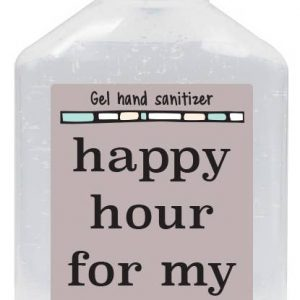 Happy Hour For My Hands - Hand Sanitizer